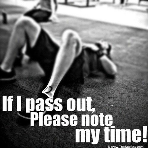 Ha. If I pass out running someone BETTER stop my mapmyrun so I can keep track of my time:)