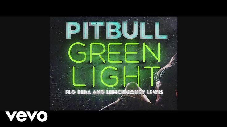 [ Pitbull - Greenlight (Lyric Video) (Ft. Flo Rida, LunchMoney Lewis) ]