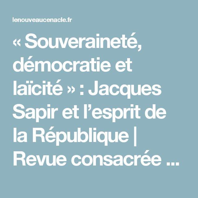 «Souveraineté, démocratie et laïcité» : Jacques Sapir et l'esprit de la République | Revue consacrée à la littérature, la philosophie et la politique.