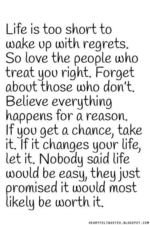 Life is too short to wake up with regrets. | Pinteresting ...