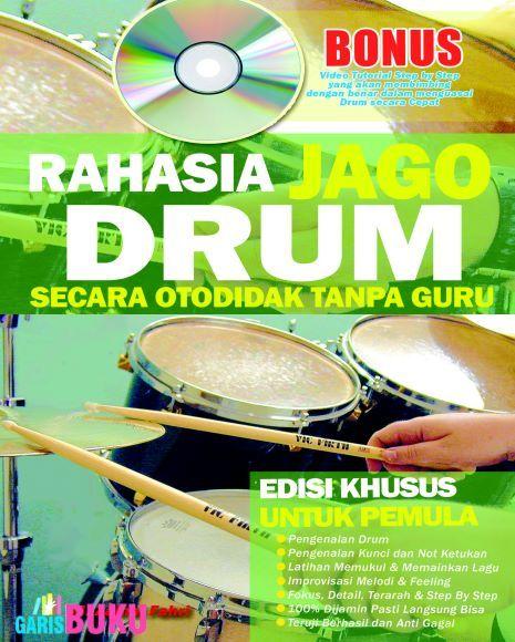 Rahasia Jago Drum Secara otodidak  |  http://garisbuku.com/shop/rahasia-jago-drum-secara-otodidak-tanpa-guru/