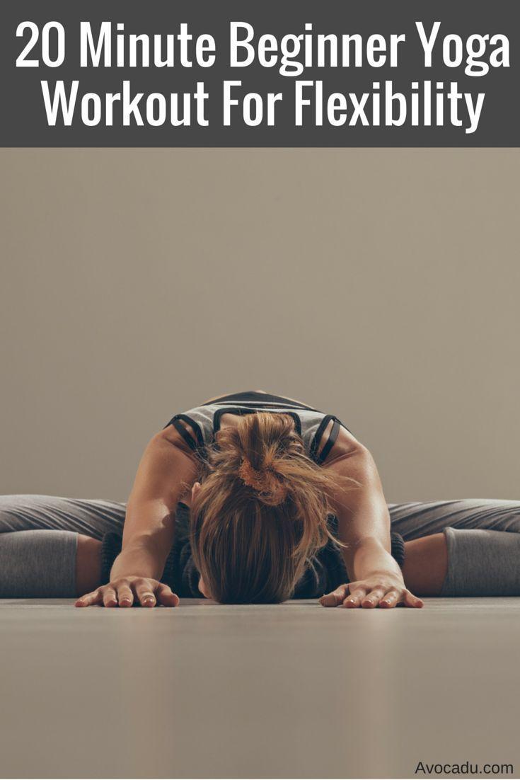 20-Minute Yoga Workout for Flexibility | Yoga Flexibility Workout for Beginners | Yoga Poses for Flexibility | http://avocadu.com/20-minute-beginner-yoga-workout-for-flexibility/