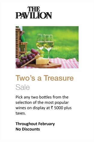 Two's a Treasure Sale @ The Pavilion - ITC Maurya, Delhi    For reservations or details, please call 46215152 / 011 26112233 or email at mytable.itcmaurya@itchotels.in #Wine #Delhi #ITC #ITCMaurya #February