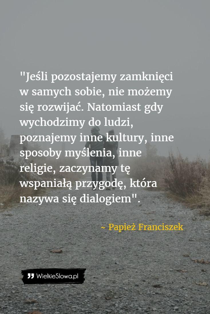Jeśli pozostaniemy zamknięci w samych sobie... #Papież-Franciszek,  #Rozmowa, #Tolerancja