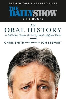 The complete, uncensored history of the award-winning The Daily Show with Jon Stewart,  as told by its correspondents, writers, and host. For almost seventeen years, The Daily Show with Jon Stewart brilliantly redefined the borders between television comedy, political satire, and opinionated news co