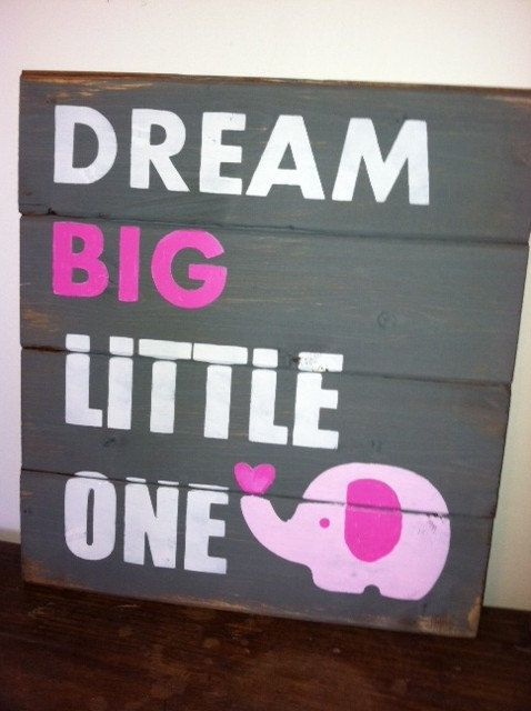 """Dream Big Little One  13""""x14"""" hand painted wood sign for girls - baby girl decor - girls room - baby gift"""