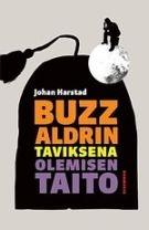 Johan Harstad: Buzz Aldrin - Taviksena olemisen taito
