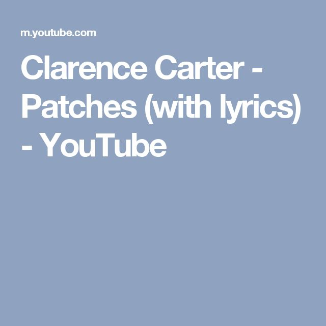 Clarence Carter - Patches (with lyrics) - YouTube