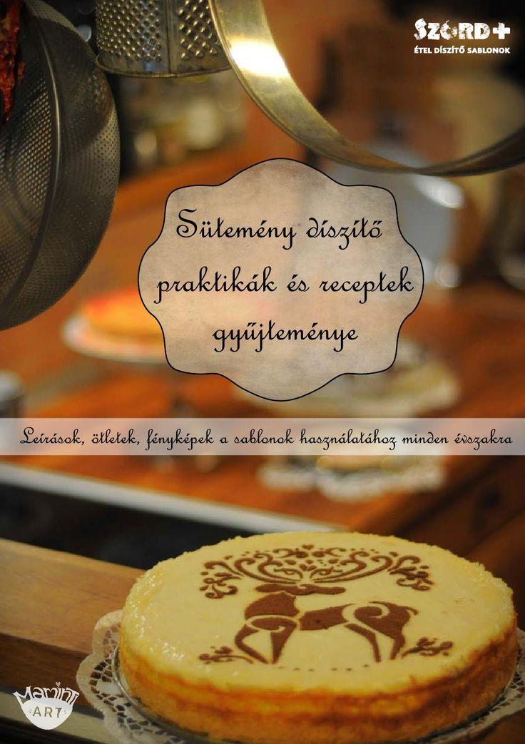 Leírások, ötletek, fényképek a SZÓRD+ sablonok használatához, és receptek az év minden szakára A sablonok megvásárolhatóak: http://csipkedesign.hu/maminti_art
