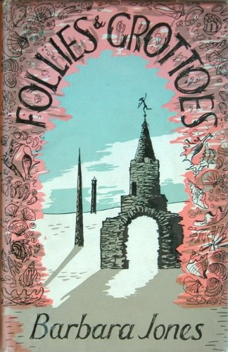 """""""Follies & Grottoes"""" written and illustrated by Barbara Jones"""