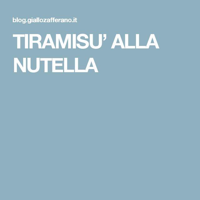 TIRAMISU'  ALLA NUTELLA