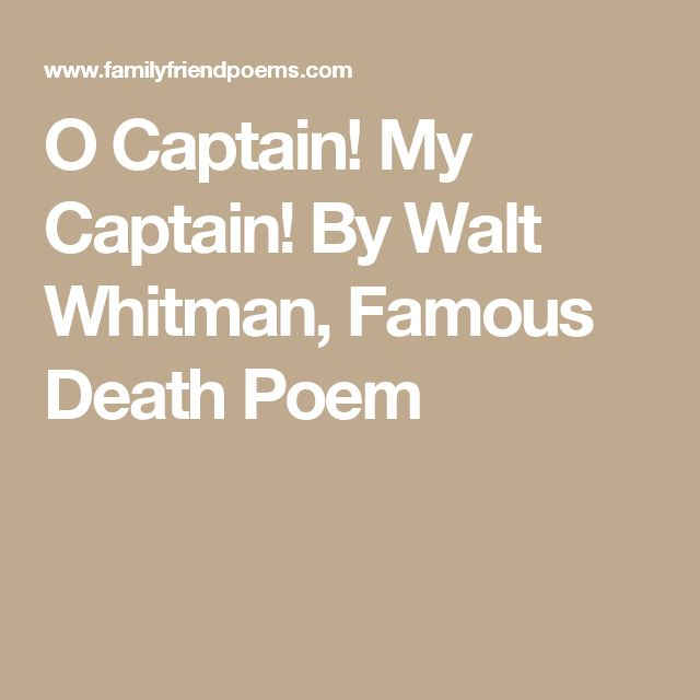 o captain my captain poem Get an answer for 'what are the main themes developed by whitman in the poem o captain' and find homework help for other walt whitman questions at enotes.