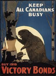 A Canadian war bond poster that depicts an industrious beaver a national symbol of Canada