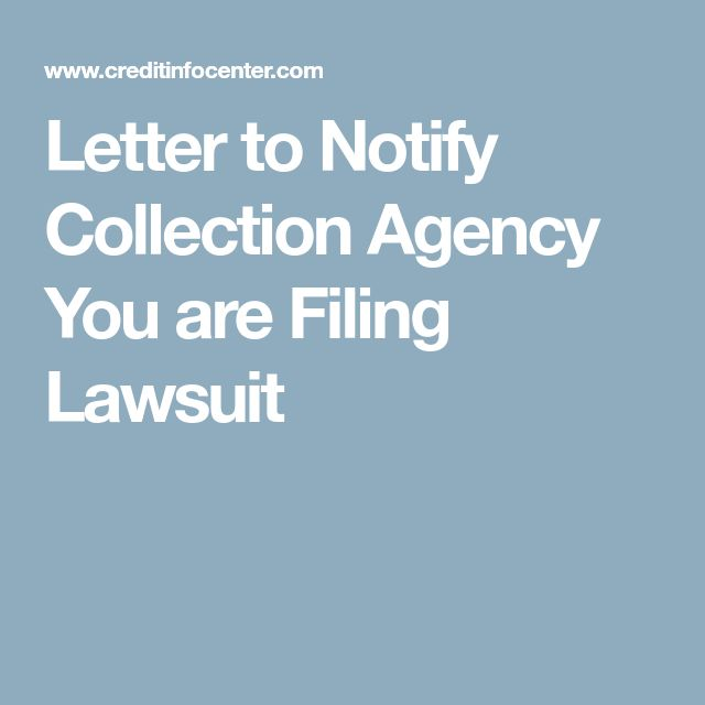 Letter to Notify Collection Agency You are Filing Lawsuit