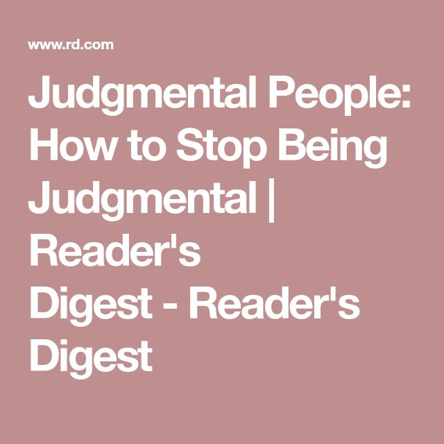 Judgmental People: How to Stop Being Judgmental   Reader's Digest-Reader's Digest