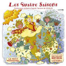 Delphine Seyrig Le Petit Ménestrel: Les Quatre Saisons - Conte Pour Enfants D'Après L'Oeuvre De Vivaldi