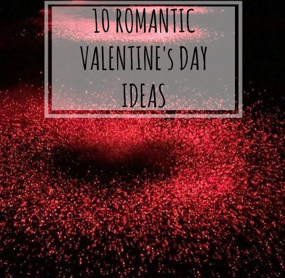 10 Romantic Valetine's Day Ideas