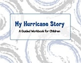 My Hurricane Story | a free 32-page guided workbook that helps elementary school children make sense of their experiences with Hurricanes. The workbook, which has been written, edited  & illustrated by child wellness experts, contains dozens of activities that help traumatized children constructively work through their feelings of grief and loss. [Also contains some pages to assist parents in the care of their children.]