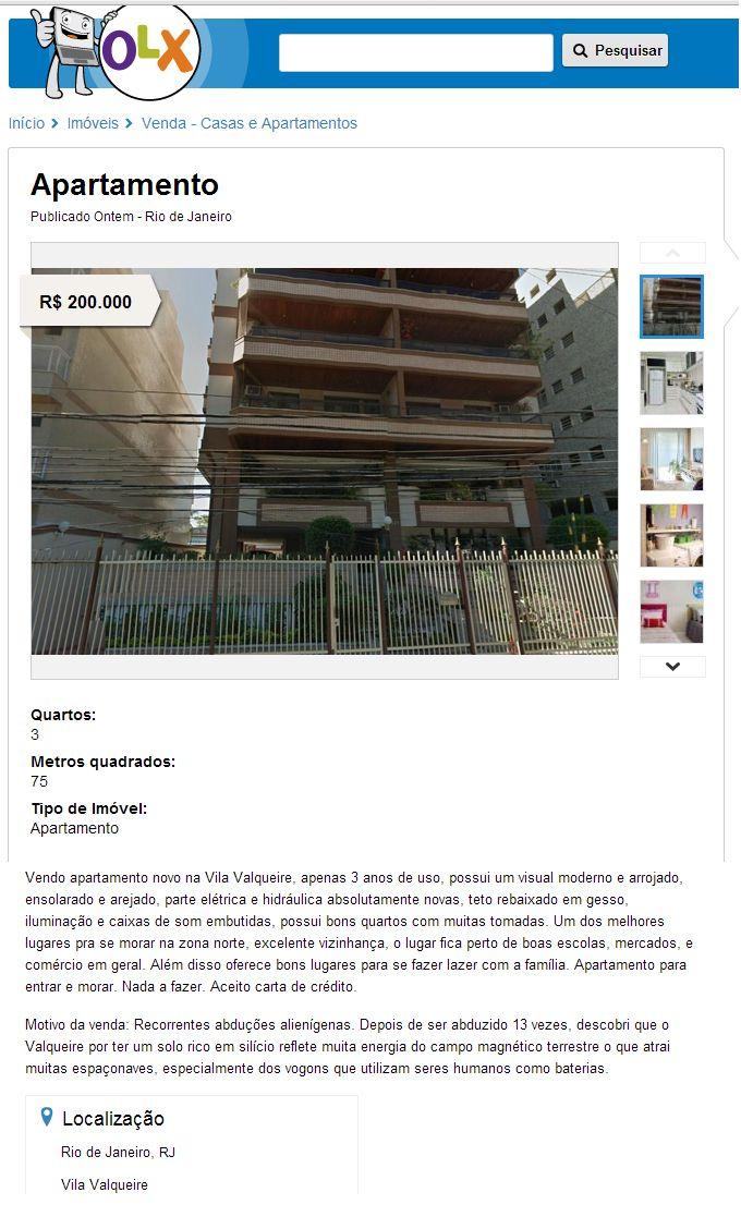 Carioca decide vender apartamento por medo de abdução alienígena  (^^)´  (CLIQUE e leia a materia)  a foto deste post é um print da página verdadeira , já retirada do ar, no site da olx.