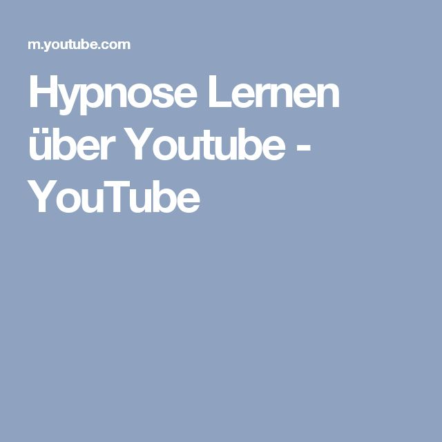 Hypnose Lernen über Youtube - YouTube