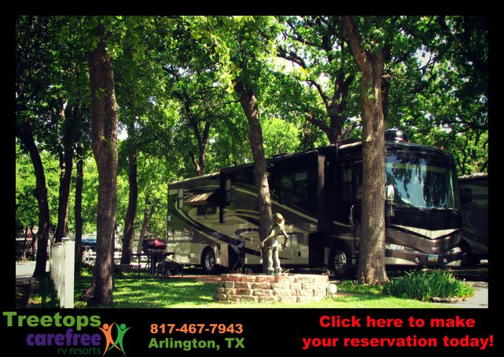 Visit Treetops Carefree RV Resort in Arlington,TX located just miles from Cowboy's Stadium, Texas Rangers Ballpark, Six Flags Over Texas, Hurricane Harbor and more.    It's the perfect summer vacation spot!