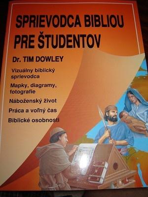 Slovakian The Student Bible Guide / Sprievodca Bibliou pre ?tudentov / Slovak Language Edition / by Tim Dowley (Author), Richard Scott (Illustrator)