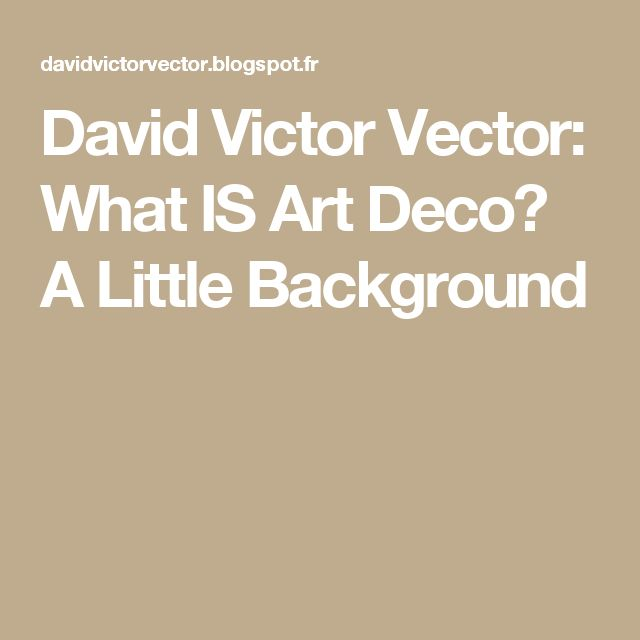 David Victor Vector: What IS Art Deco? A Little Background