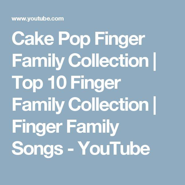 Cake Pop Finger Family Collection   Top 10 Finger Family Collection   Finger Family Songs - YouTube