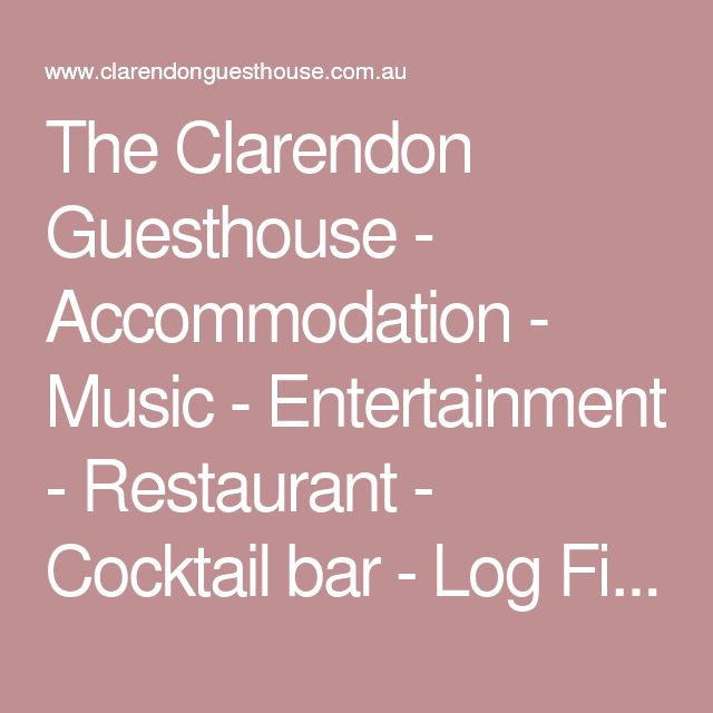The Clarendon Guesthouse - Accommodation - Music - Entertainment - Restaurant - Cocktail bar - Log Fires - Perfect Blue Mountains Escape
