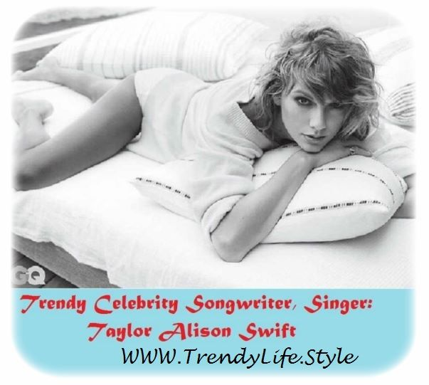 Trendy Celebrity Songwriter, Singer: Taylor Swift Biography