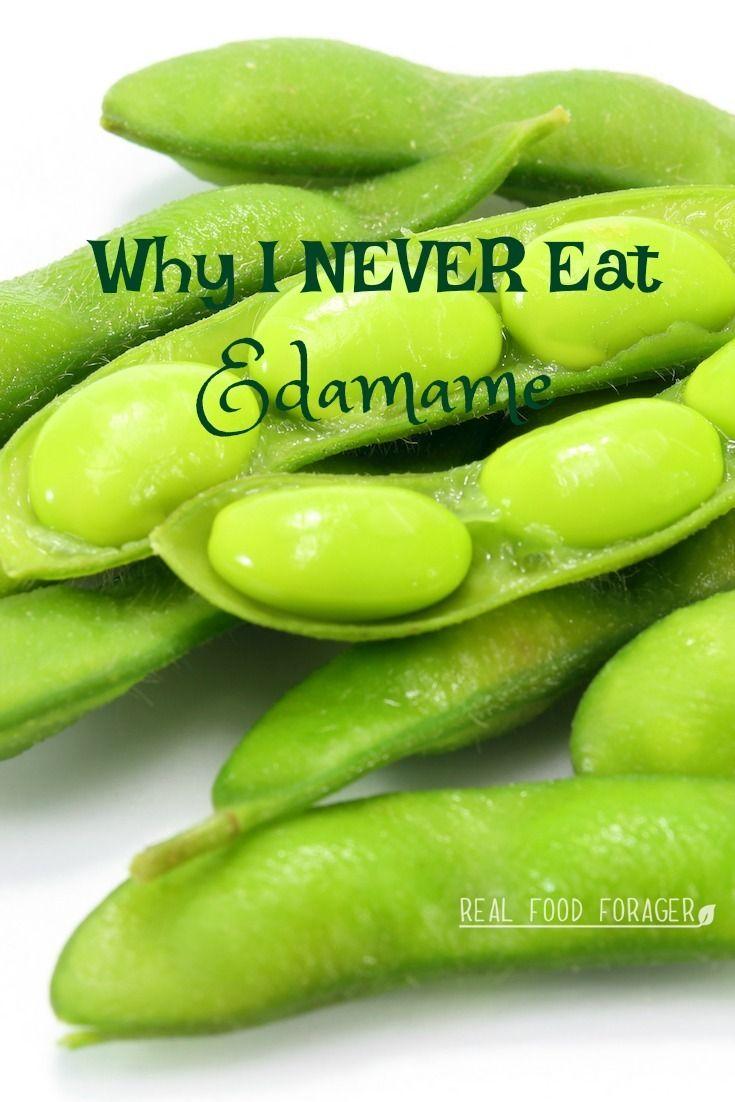 Why I Never Eat Edamame Edamame Benefits Beans Nutrition Beans