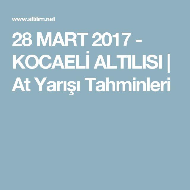 28 MART 2017 - KOCAELİ ALTILISI | At Yarışı Tahminleri