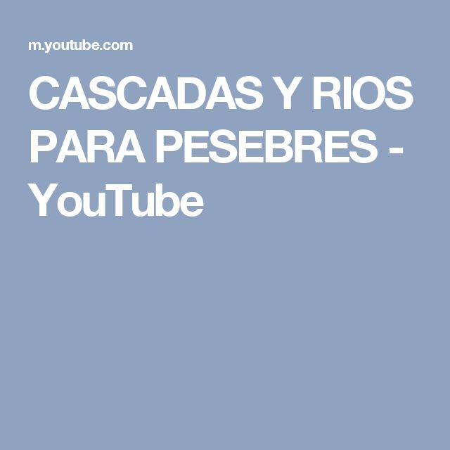 CASCADAS Y RIOS PARA PESEBRES - YouTube