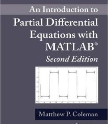 An Introduction To Partial Differential Equations With Matlab Second Edition PDF