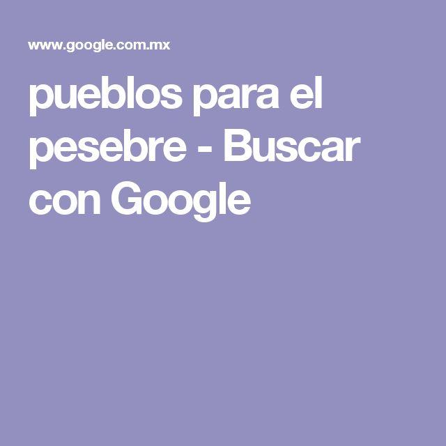 pueblos para el pesebre - Buscar con Google