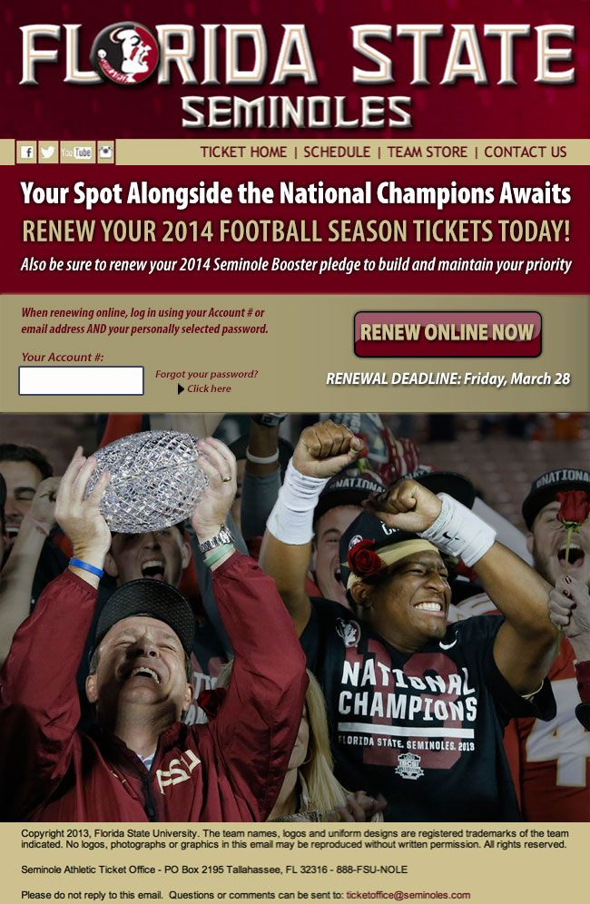 Florida State - Football season renewal promoting National Championship, including Seminole Booster pledge reminder. (powered by Paciolan)