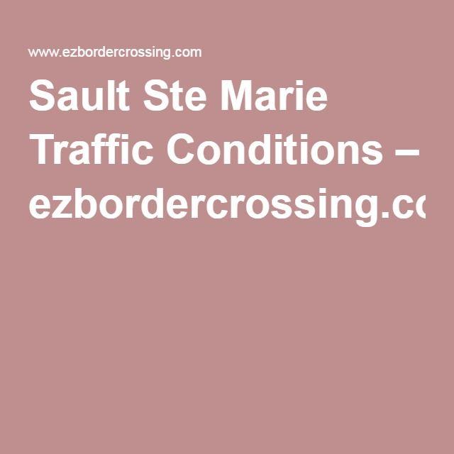 Sault Ste Marie Traffic Conditions – ezbordercrossing.com