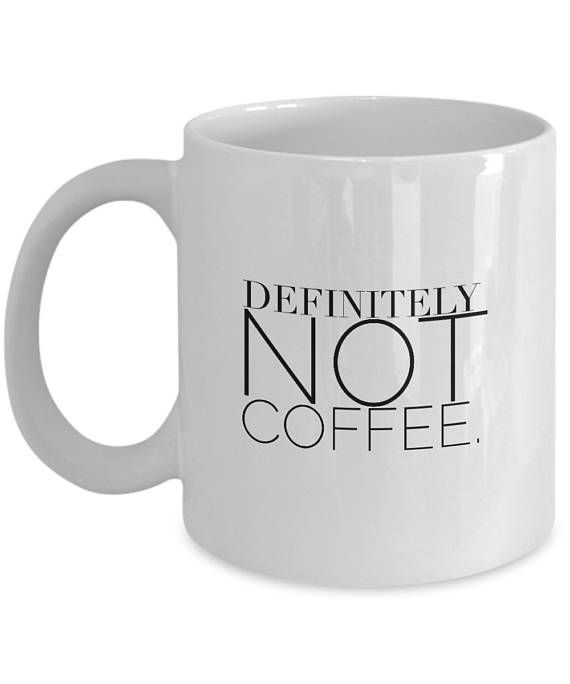 "This humorous quote on a coffee cup mug will make a funny novelty gift for men and women, including your drinking buddies, an office co-worker, college roommate, colleague, friend, boss or other family member.    ""Definitely Not Coffee"" is printed on both sides of the mug for left and right handed people!"