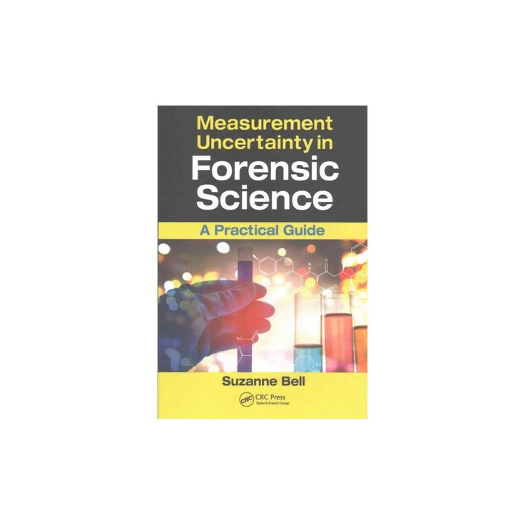 Measurement Uncertainty in Forensic Science : A Practical Guide (Paperback) (Suzanne Bell)