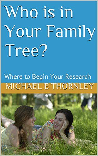 Who is in Your Family Tree?: Where to Begin Your Research... https://www.amazon.com/dp/B01D3EK9QO/ref=cm_sw_r_pi_dp_x_vNVzyb09S2W8V