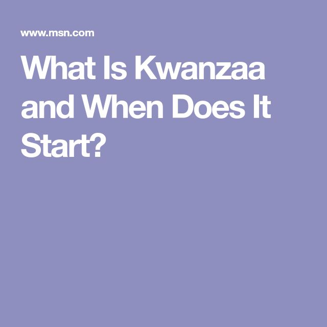 What Is Kwanzaa and When Does It Start?