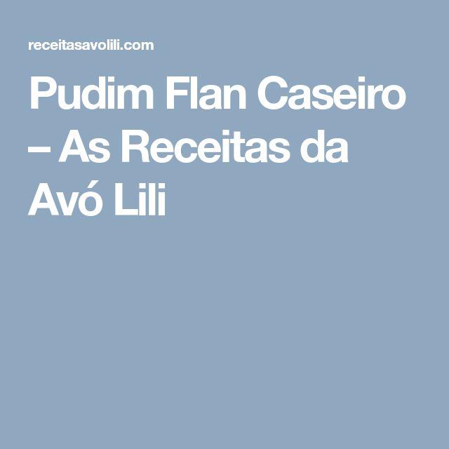 Pudim Flan Caseiro – As Receitas da Avó Lili