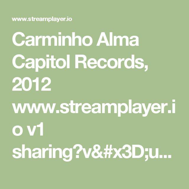 Carminho -  Alma -  Capitol Records, 2012 www.streamplayer.io v1 sharing?v=u8NkR2csotg