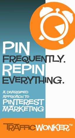 Pin Frequently. Repin Everything. A Diversified Approach to Pinterest Marketing. :: TrafficWonker.com :: The Auto-Pilot Pinterest Pin Scheduling Tool #socialmediaautomation CLICK HERE - http://trafficwonker.com/tipsforsuccess/pin-always-pinterest-marketing.php