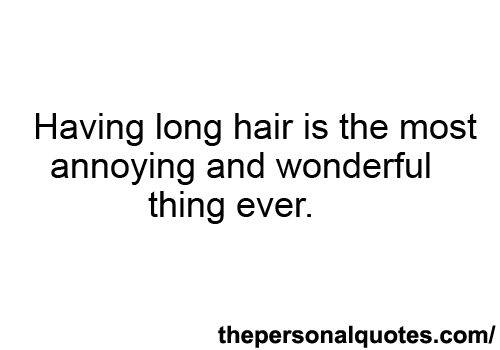 Soo true!! It gets annoying but its so pretty and wonderful thing to have. I won't ever cut my baby! (hair)