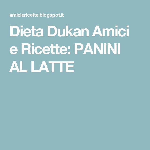 Dieta Dukan Amici e Ricette: PANINI AL LATTE