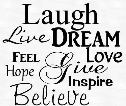 23 Best Images About Live, Laugh, Hope, Dream On Pinterest