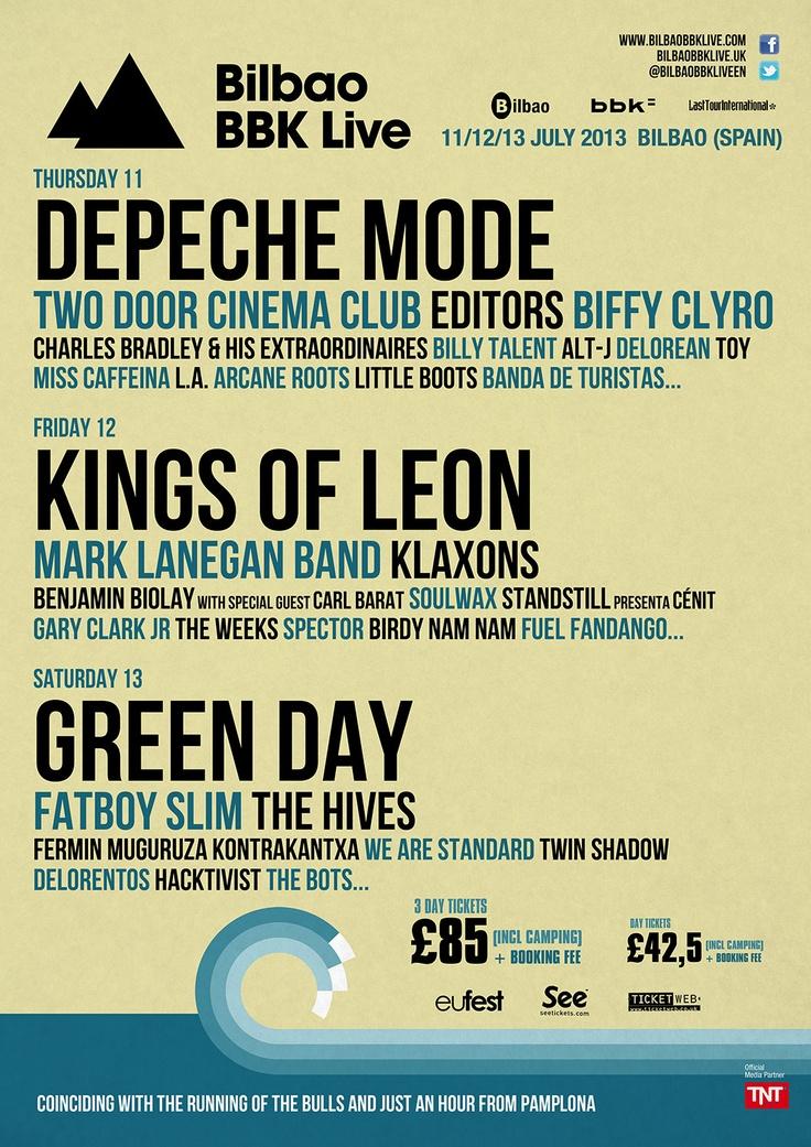 BKK FESTIVAL, 11-12-13 luglio sul Kobetamendi, una collina a sud ovest di Bilbao. Ogni data ha una band di punta: Depeche Mode, Kings of Leon e Green Day. Ma anche gli altri gruppi sono da urlo: Mark Lanegan, Klaxons, Editors, The Hives, Fatboy Slim e tanti altri.
