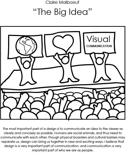 """Exercise 1 - The Big Idea This point of this exercise was to explore the ideas presented in the article, """"The Big Idea: Turning Visual Communication into Art"""". We had to think of what our definition of what the design process means to us as individuals, and create an image that illustrated that definition."""