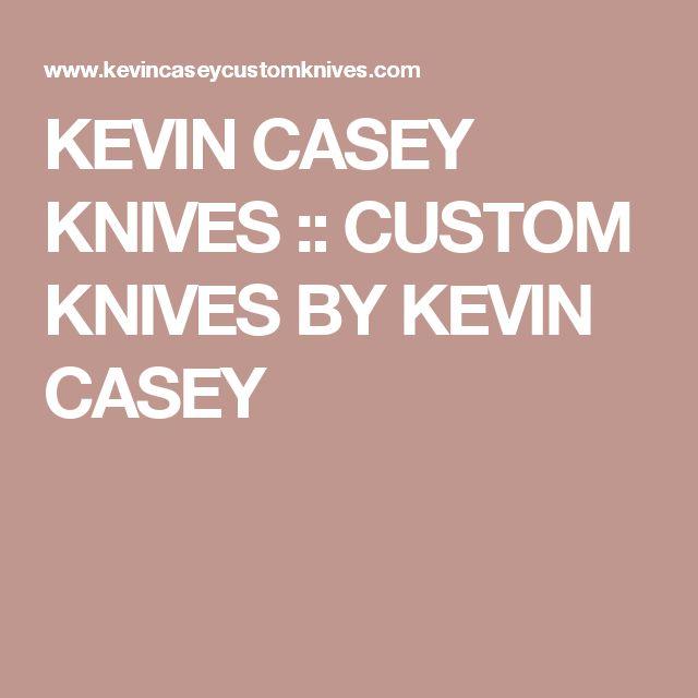 KEVIN CASEY KNIVES :: CUSTOM KNIVES BY KEVIN CASEY